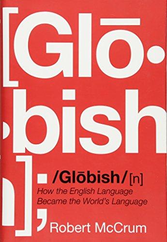 9780393062557: Globish: How the English Language Became the World's Language