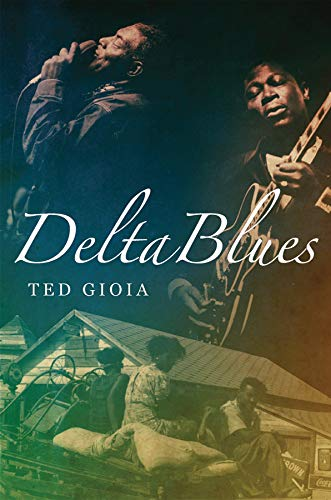 9780393062588: Delta Blues: The Life and Times of the Mississippi Masters Who Revolutionized American Music