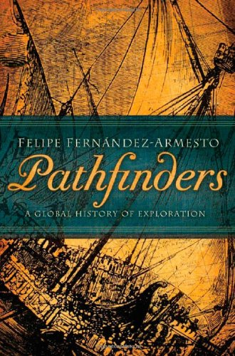 9780393062595: Pathfinders: A Global History of Exploration