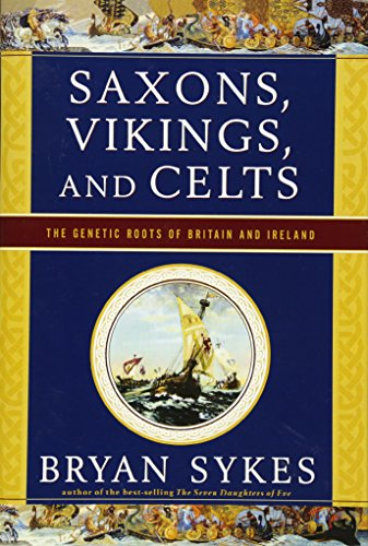 9780393062687: Saxons, Vikings, and Celts: The Genetic Roots of Britain and Ireland
