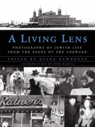 A Living Lens : Photographs of Jewish Life from the Pages of the Forward: Newhouse, Alana (Editor);...
