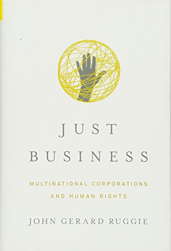 9780393062885: Just Business: Multinational Corporations and Human Rights (Norton Global Ethics Series)