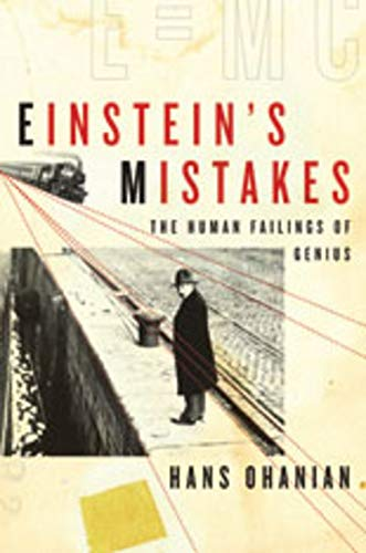 Einstein's mistakes : the human failings of genius.: Ohanian, Hans C.