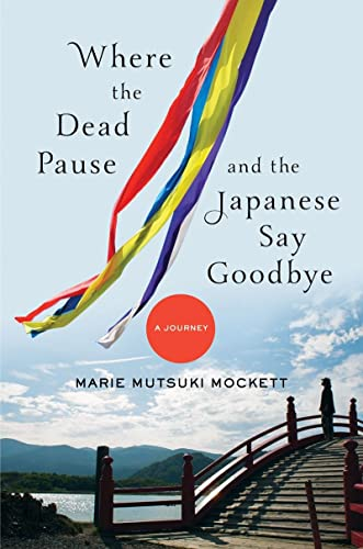 9780393063011: Where the Dead Pause, and the Japanese Say Goodbye: A Journey