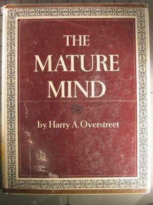 The Mature Mind.: Overstreet, Harry Allen,