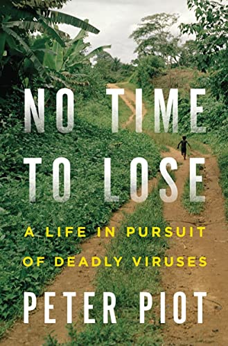9780393063165: No Time to Lose: A Life in Pursuit of Deadly Viruses