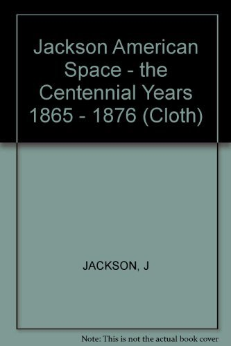 9780393063219: American Space: The Centennial Years 1865 - 1876