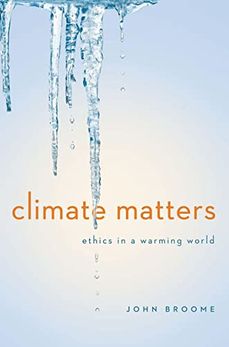 9780393063363: Climate Matters: Ethics in a Warming World (Norton Global Ethics Series)