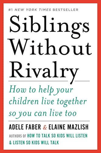 9780393063387: Siblings Without Rivalry: How to Help Your Children Live Together So You Can Live Too