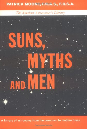 Suns, Myths, and Men: Patrick Moore