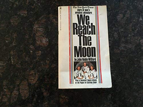 We reach the moon: Wilford, John Noble
