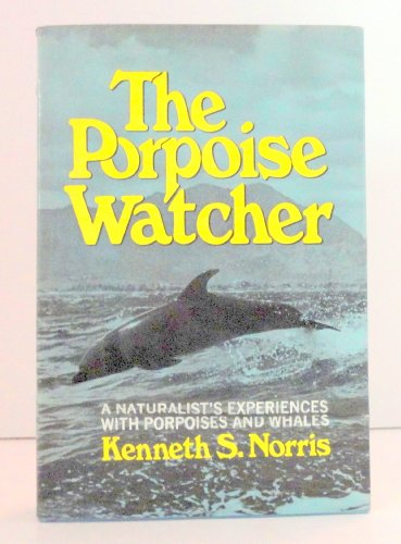 9780393063851: The Porpoise Watcher