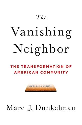 9780393063967: The Vanishing Neighbor: The Transformation of American Community