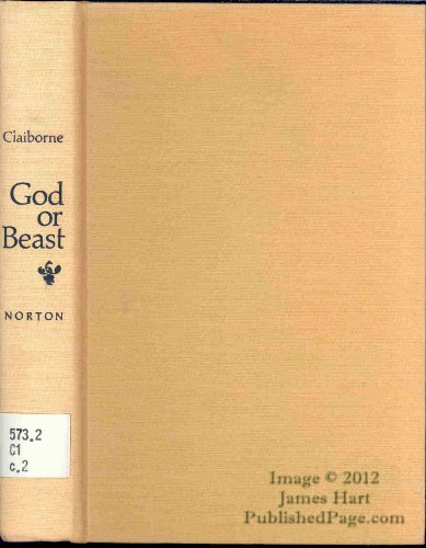 God or Beast; Evolution and Human Nature: Evolution and Human Nature: Claiborne, Robert