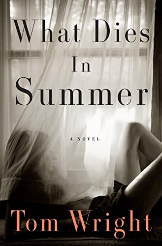 What Dies in Summer: Wright, Tom