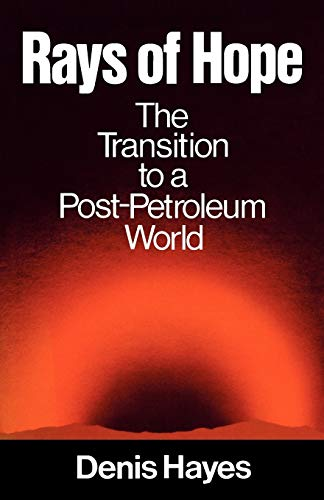 9780393064223: Rays of Hope: The Transition to a Post-Petroleum World (Norton Worldwatch Books)