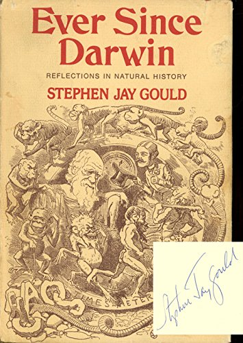 Ever Since Darwin: Reflections in Natural History: Gould, Stephen Jay