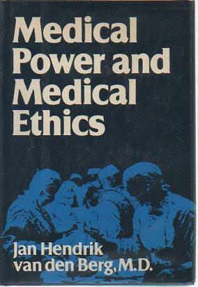 Medical Power and Medical Ethics: Berg, Jan Hendrik