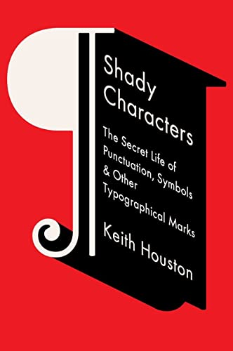 9780393064421: Shady Characters: The Secret Life of Punctuation, Symbols, and Other Typographical Marks