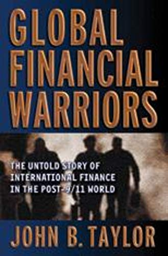 9780393064483: Global Financial Warriors: The Untold Story of International Finance in the Post-9/11 World