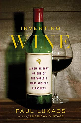 9780393064520: Inventing Wine: A New History of One of the World's Most Ancient Pleasures