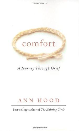 Comfort: A Journey Through Grief: Hood, Ann