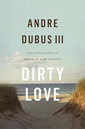 Dirty Love, SIGNED BY AUTHOR: Dubus III, Andre