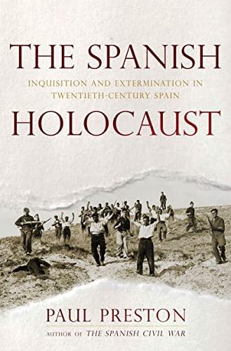 9780393064766: The Spanish Holocaust - Inquisition and Extermination in Twentieth-Century Spain