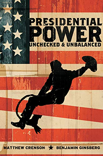 9780393064889: Presidential Power: Unchecked and Unbalanced