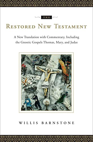 The Restored New Testament: A New Translation: Barnstone, Willis [Translator]