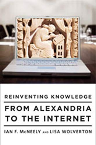 9780393065060: Reinventing Knowledge: From Alexandria to the Internet