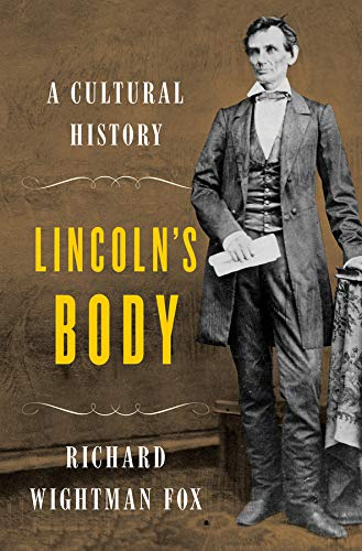 9780393065305: Lincoln's Body: A Cultural History