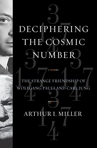 9780393065329: Deciphering the Cosmic Number: The Strange Friendship of Wolfgang Pauli and Carl Jung