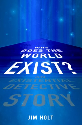 9780393065343: Why Does the World Exist?: An Existential Detective Story