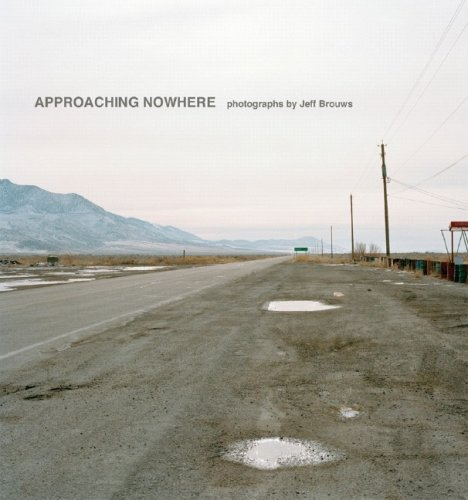 9780393065398: Approaching Nowhere: Photographs [Slipcased Limited Edition with Autographed Print]