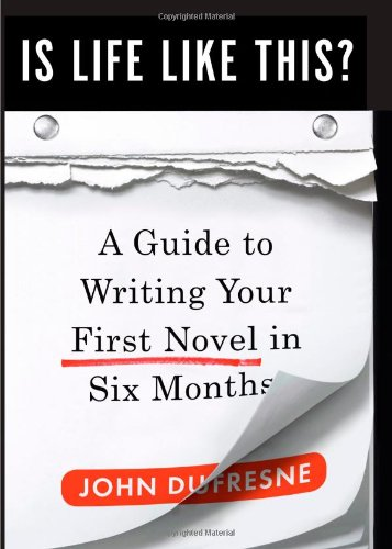 9780393065411: Is Life Like This?: A Guide to Writing Your First Novel in Six Months