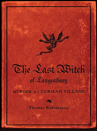 The Last Witch of Langenburg: Murder in: Thomas Robisheaux