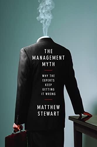 The Management Myth: Stewart, Matthew