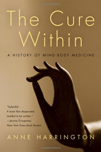 9780393065633: The Cure Within: A History of Mind-Body Medicine