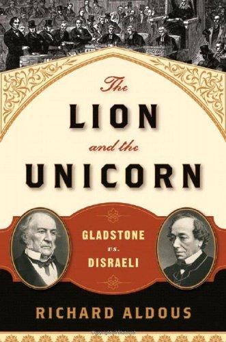 9780393065701: The Lion and the Unicorn: Gladstone Vs. Disraeli