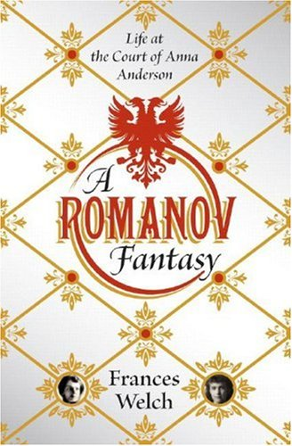 9780393065770: A Romanov Fantasy: Life at the Court of Anna Anderson