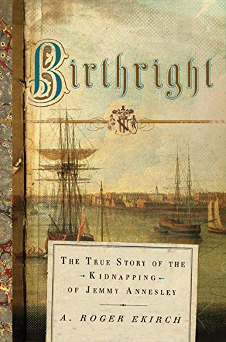 Birthright: The True Story that Inspired Kidnapped: A. Roger Ekirch
