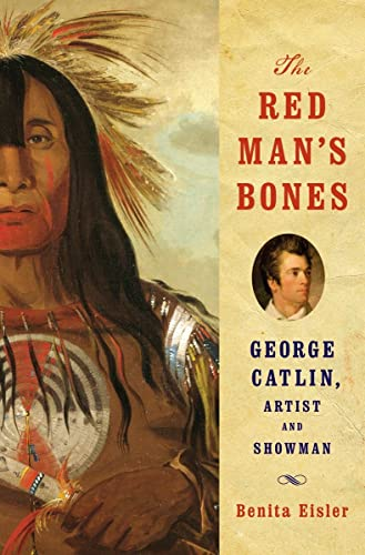 9780393066166: The Red Man's Bones: George Catlin, Artist and Showman