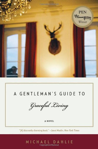 A Gentleman's Guide to Graceful Living (Signed First Edition): Michael Dahlie