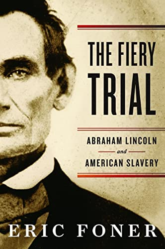 9780393066180: The Fiery Trial – Abraham Lincoln and American Slavery