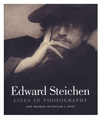 Edward Steichen : Lives in Photography: Brandow, Todd; Ewing, William A.
