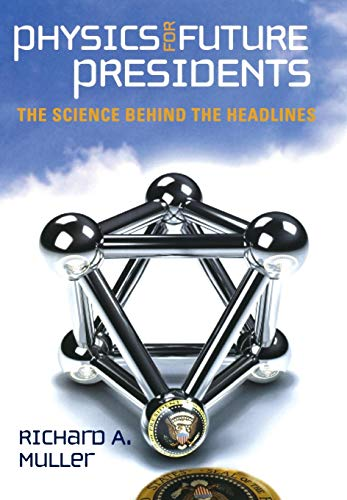 9780393066272: Physics for Future Presidents: The Science Behind the Headlines