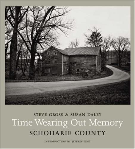 Time Wearing Out Memory: Schoharie County (0393066444) by Daley, Susan; Gross, Steve