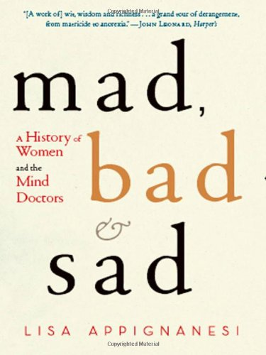 9780393066630: Mad, Bad, and Sad: Women and the Mind Doctors