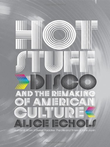 9780393066753: Hot Stuff: Disco and the Remaking of American Culture